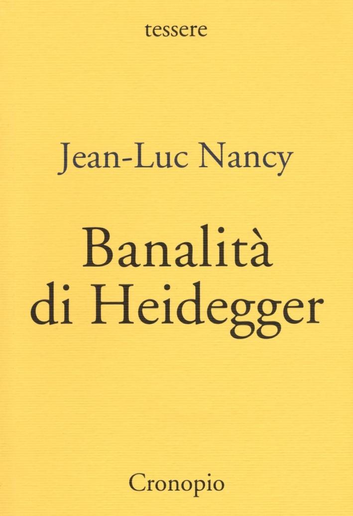 Banalità di Heidegger.