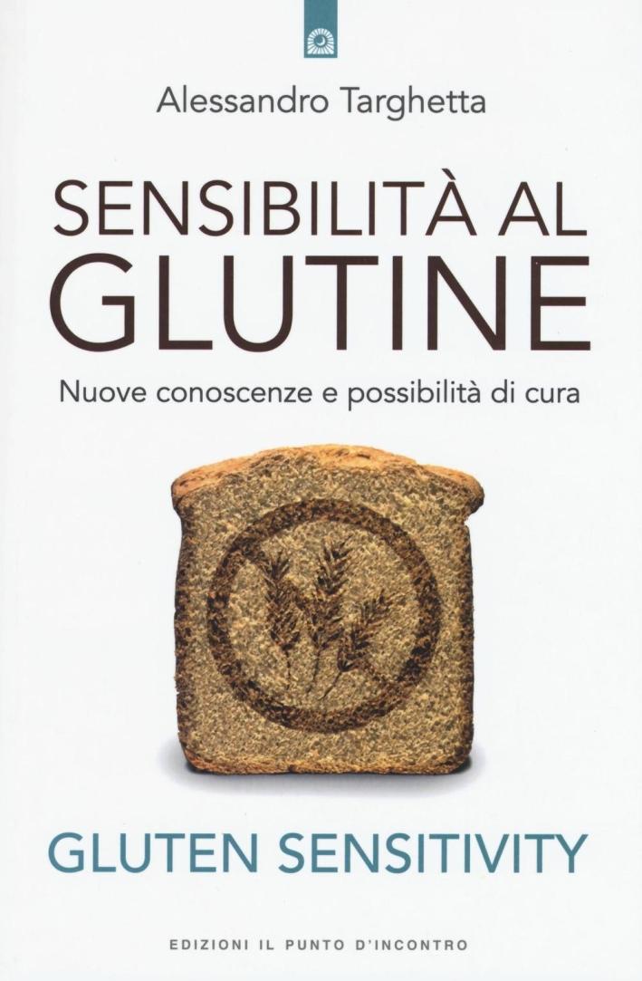 Sensibilità al glutine. Nuove conoscenze e possibilità di cura