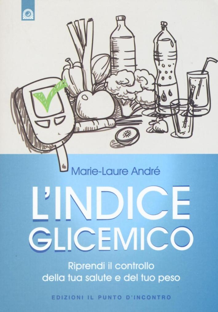L'indice glicemico. Riprendi il controllo della tua salute e del tuo peso