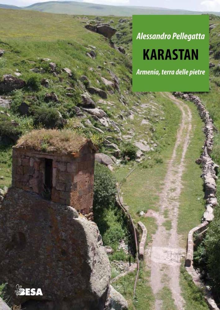 Karastan. Armenia, terra delle pietre