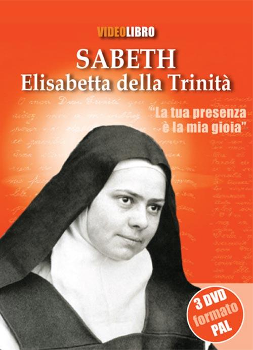 Sabeth. Elisabetta della trinità. Con 3 DVD