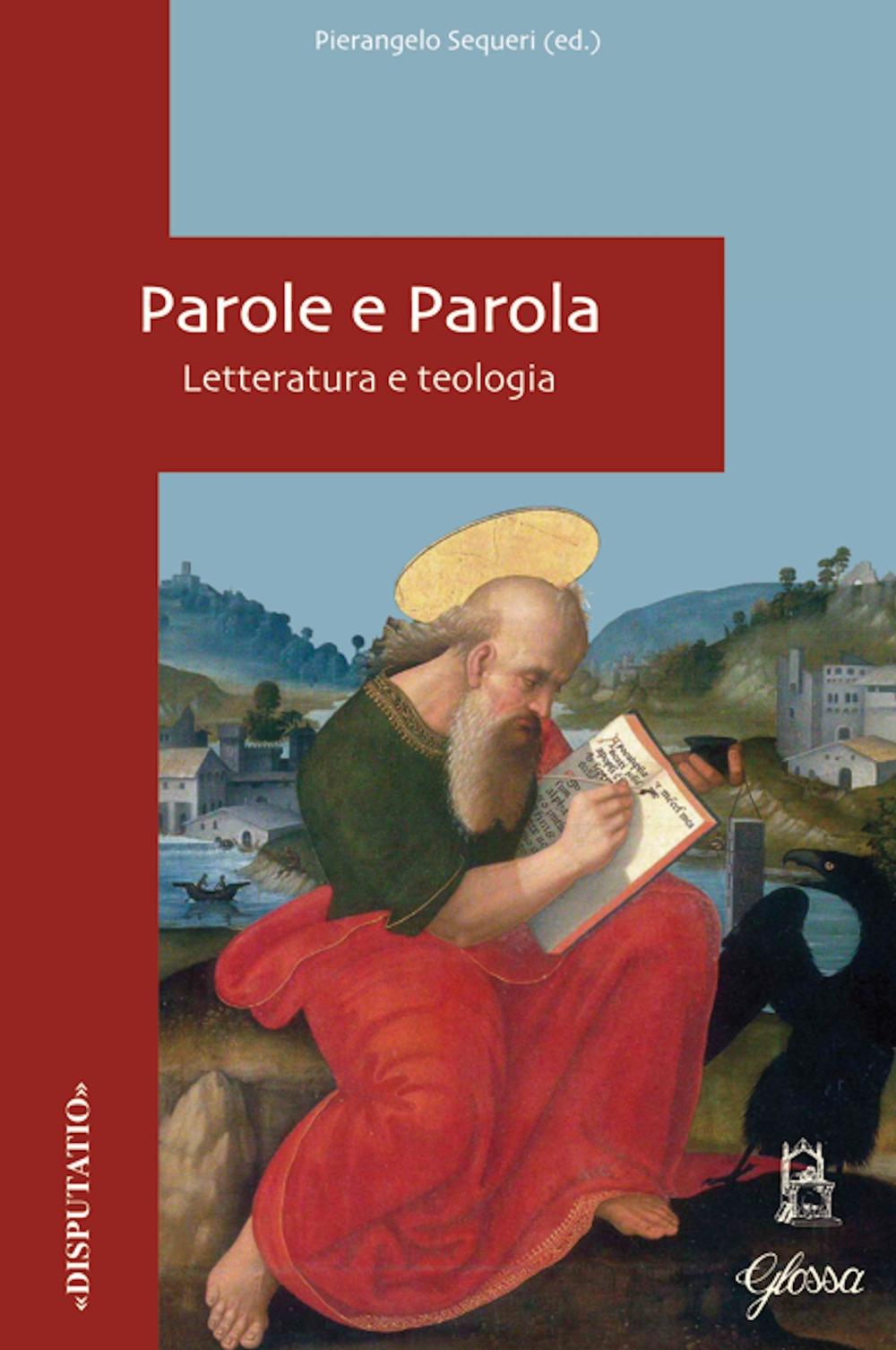 Parole e parola. Letteratura e teologia.
