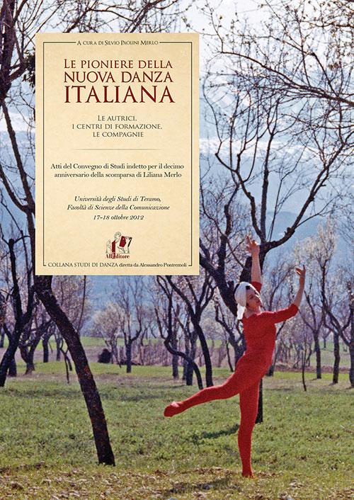 Le pioniere della nuova danza italiana. Le autrici, i centri di formazione, le compagnie