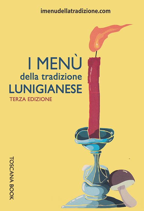 I menù della tradizione lunigianese.