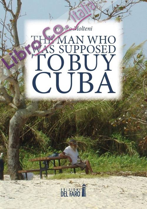 The man who was supposed to buy Cuba