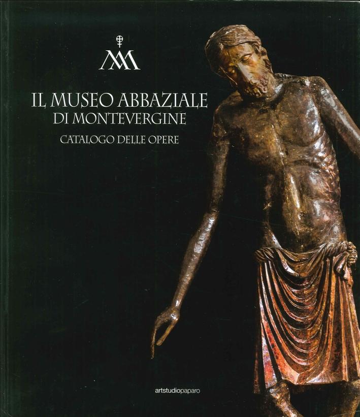 Il Museo Abbaziale di Montevergine. Catalogo delle Opere