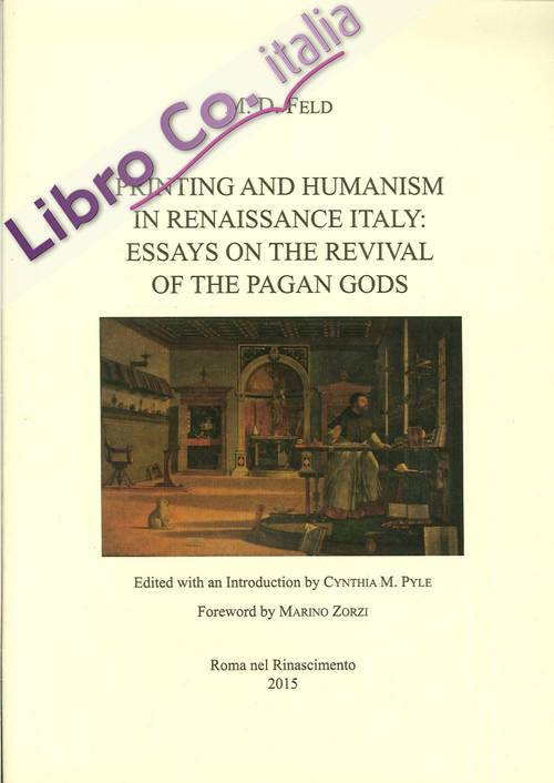 Printing and Humanism in Renaissance Italy. Essay on the Revival of the Pagan Gods.