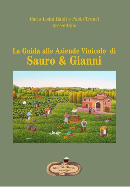 La Guida alle aziende vinicole di Sauro & Gianni