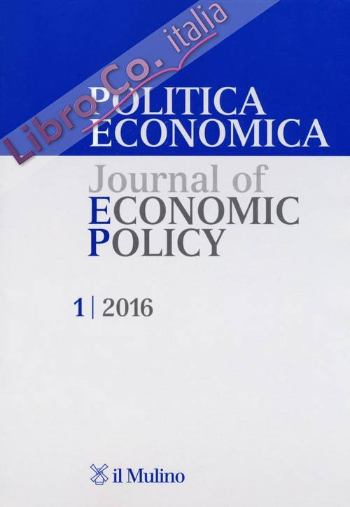 Politica economica-Journal of economic policy (2016). Vol. 1