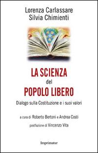 La scienza del popolo libero. Dialogo sulla Costituzione e i suoi valori.
