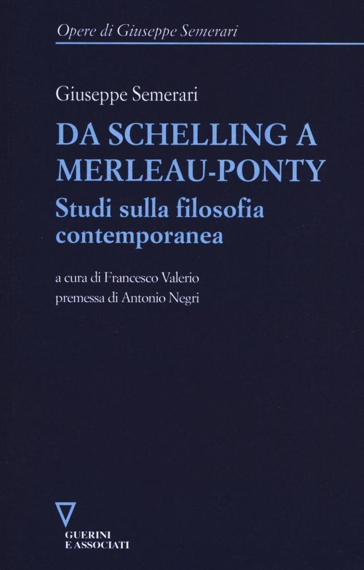 Da Schelling a Merleau-Ponty. Studi sulla filosofia contemporanea.