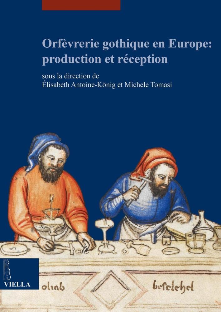 Orfevreire gothique en Europe: production et reception.