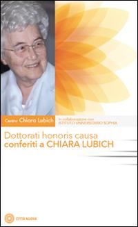 Dottorati honoris causa conferiti a Chiara Lubich.