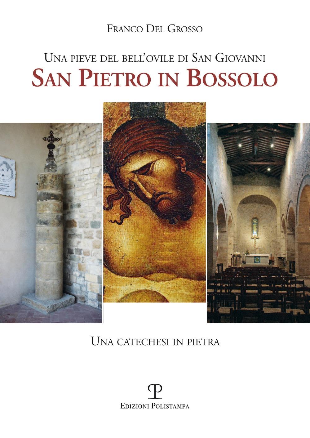 Una pieve del bell'ovile di san Giovanni. San Pietro in Bossolo. Una catechesi in pietra.