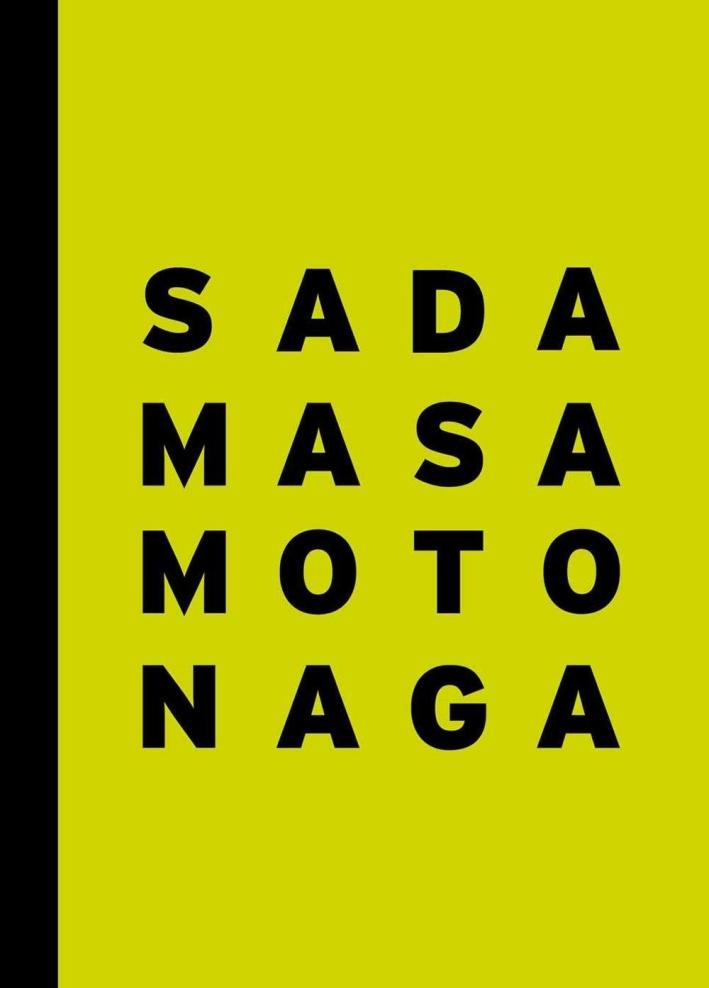 Sadamasa Motonaga. The energy of infancy. Catalogo della mostra (Londra, 29 giugno-29 luglio 2016). Ediz. inglese.