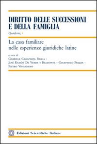 La casa familiare nelle esperienze giuridiche latine.