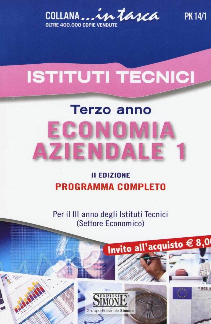 Economia aziendale. Per il 3° anno degli Istituti Tecnici (settore economico). Programma completo. Vol. 1.