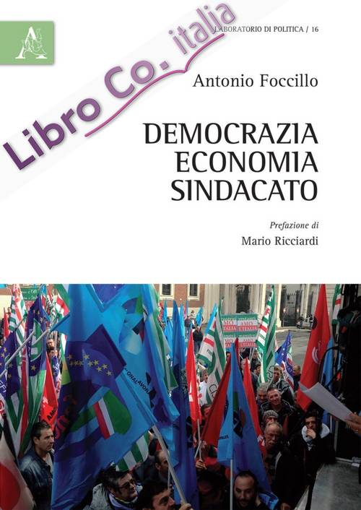 Democrazia, economia, sindacato.
