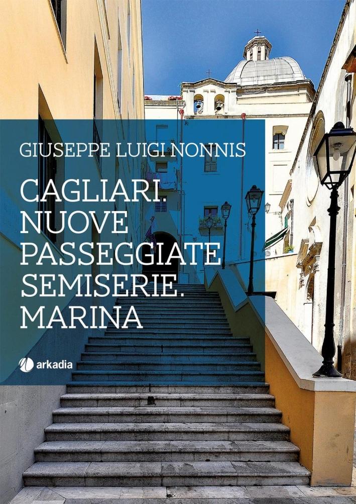 Cagliari. Nuove passeggiate semiserie. Marina.