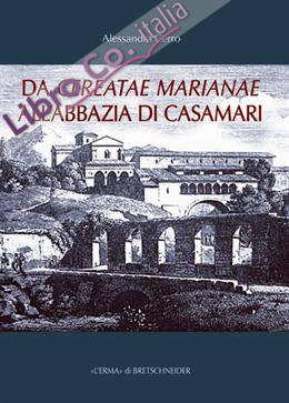 Da Cereatae Marianae all'abbazia di Casamari.