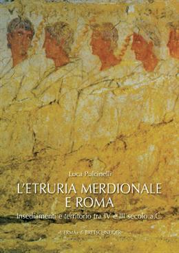 L'Etruria meridionale e Roma. Insediamenti e territorio tra IV e III secolo a.C.