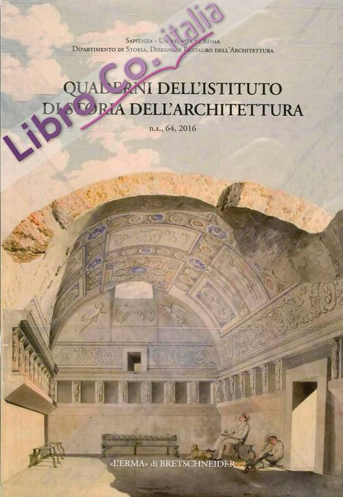 Quaderni dell'Istituto di Storia dell'Architettura. n.s. 64, 2016.