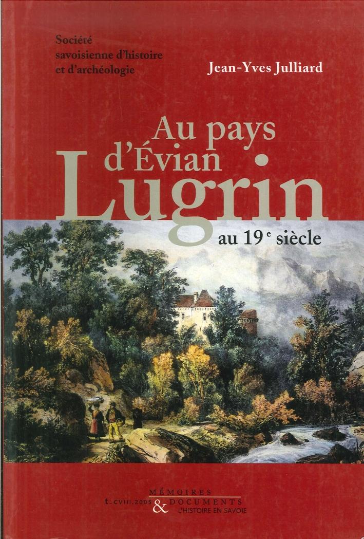 Au Pays d'Evian Lugrin Au 19° Siecle (1815-1914).