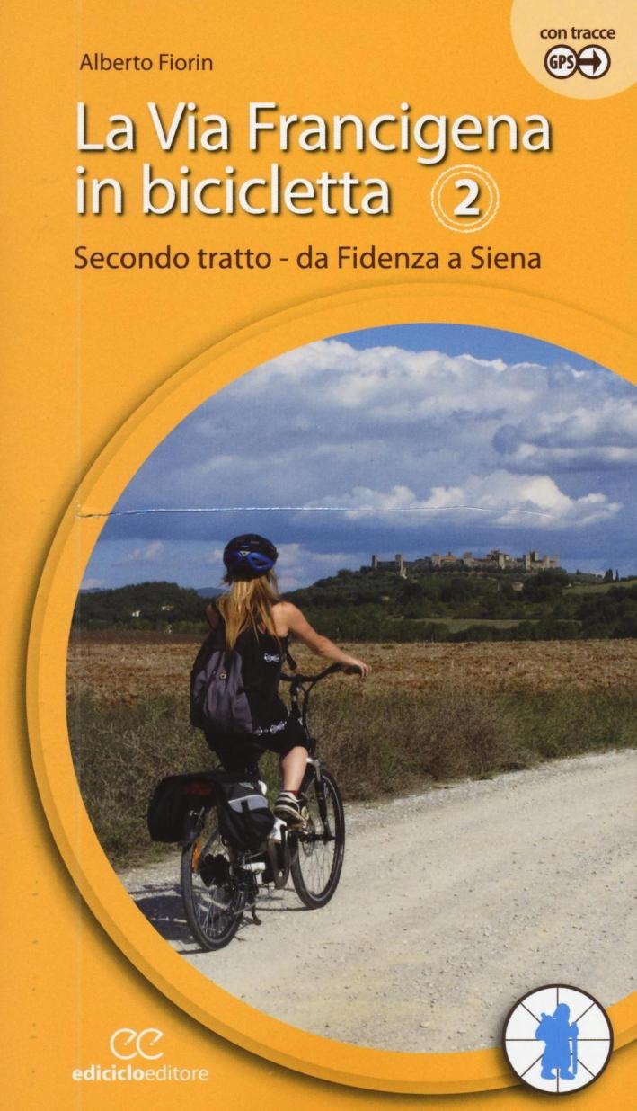 La via Francigena in bicicletta. Vol. 2: Da Fidenza a Siena.