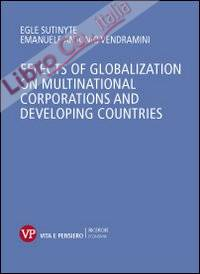 Effects of globalization on multinational corporations and developing countries.