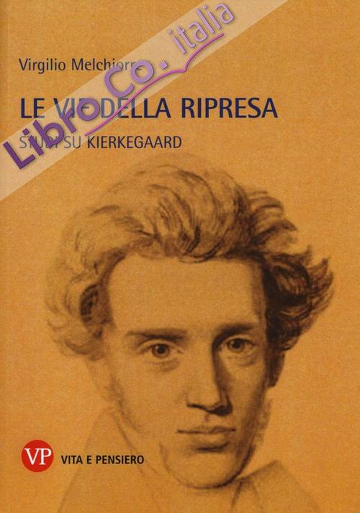 Le vie della ripresa. Studi su Kierkegaard.