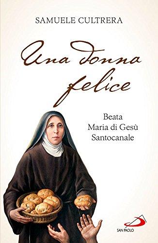 Una donna felice. Beata Maria di Gesù Santocanale.