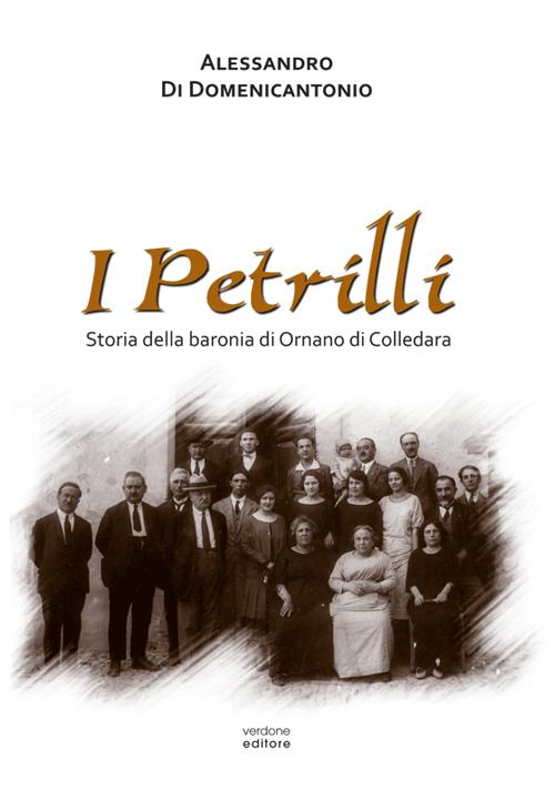 I Petrilli. Storia della baronia di Ornano di Colledara.