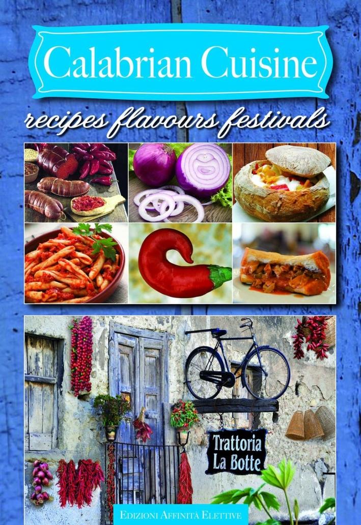 Calabrian cuisine. Recipes flavours festivals