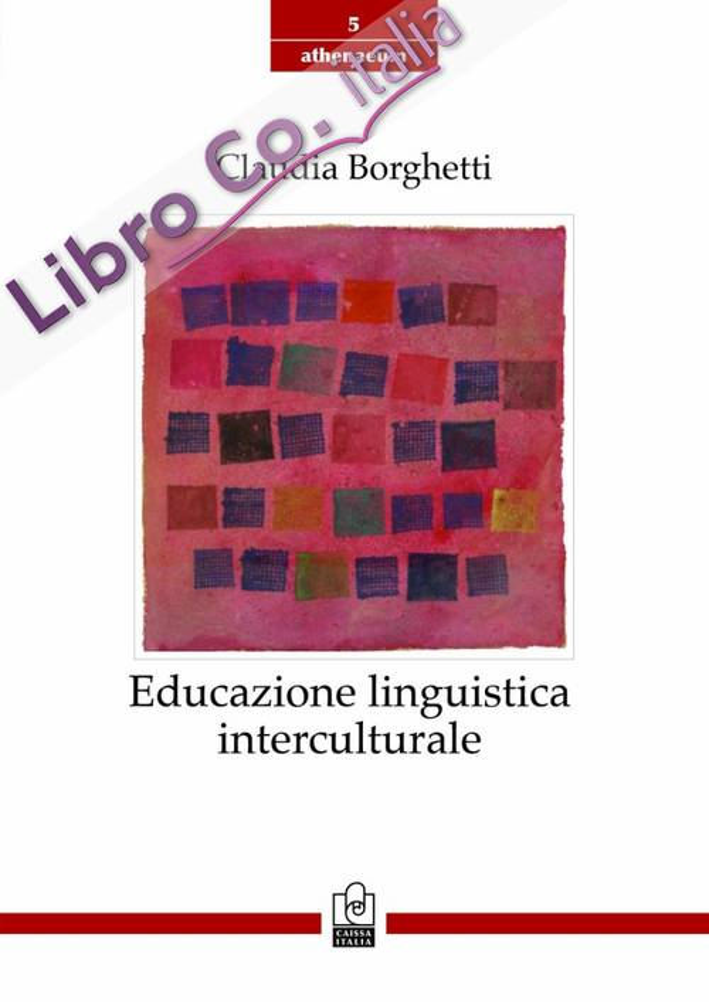 Educazione linguistica interculturale. Origini, modelli, sviluppi recenti.
