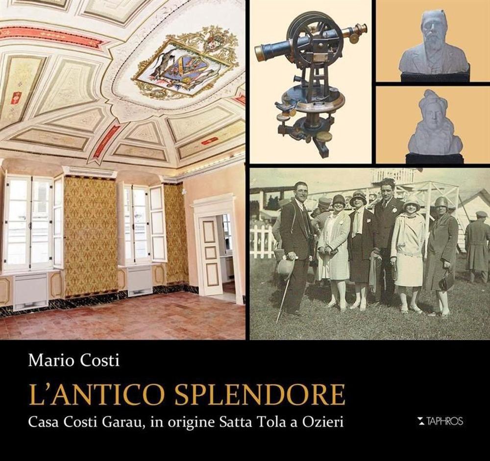 L'Antico Splendore. Casa Costi Garau, in Origine Satta Tola a Ozieri.