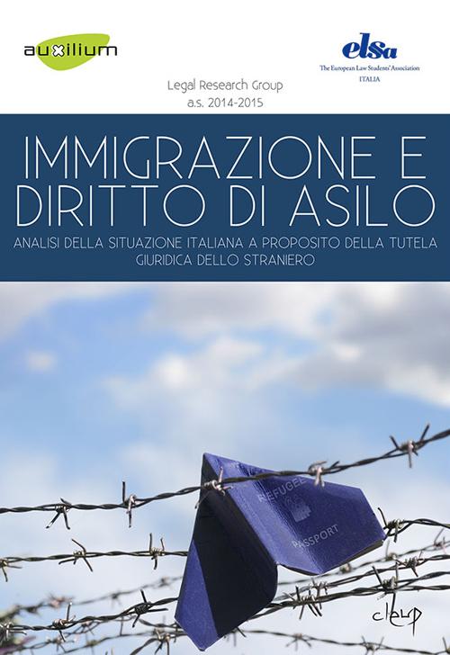 Emigrazione e diritto d'asilo. Analisi della situazione italiana a proposito della tutela giuridica dello straniero.