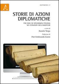 Storie di azioni diplomatiche. 150 anni di diplomazia italiana nei convegni dell'Assdiplar.