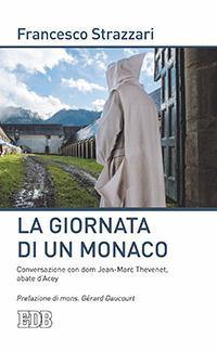 La giornata di un monaco. Conversazione con don Jean-Marc Thevenet, abate d'Acey.