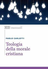 Teologia della morale cristiana.
