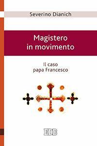 Magistero in movimento. Il caso papa Francesco.