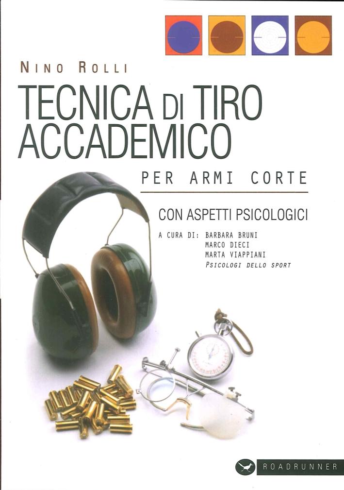 Tecniche di Tiro Accademico per Armi Corte.