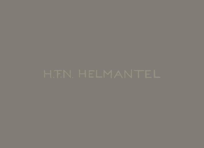 H.F.N. Helmantel. Un maître ancien contemporain, un héritage, un siècle, un génie. Ediz. illustrata