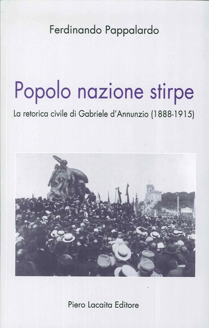 Popolo Nazione Stirpe. La Retorica Civile di Gabriele d'Annunzio (1888-1915).
