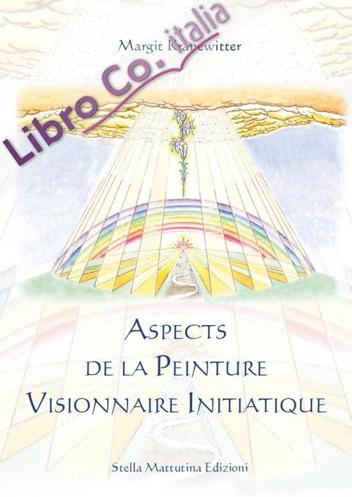 Aspects De la Peinture Visionnaire Initiatique.