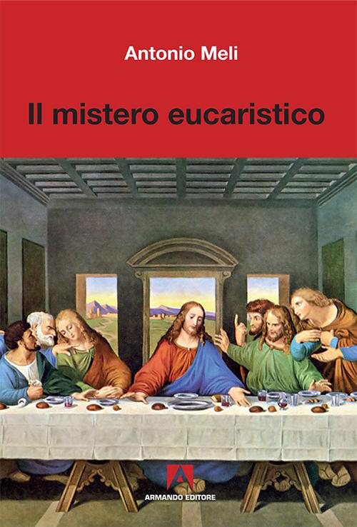 Il mistero eucaristico.