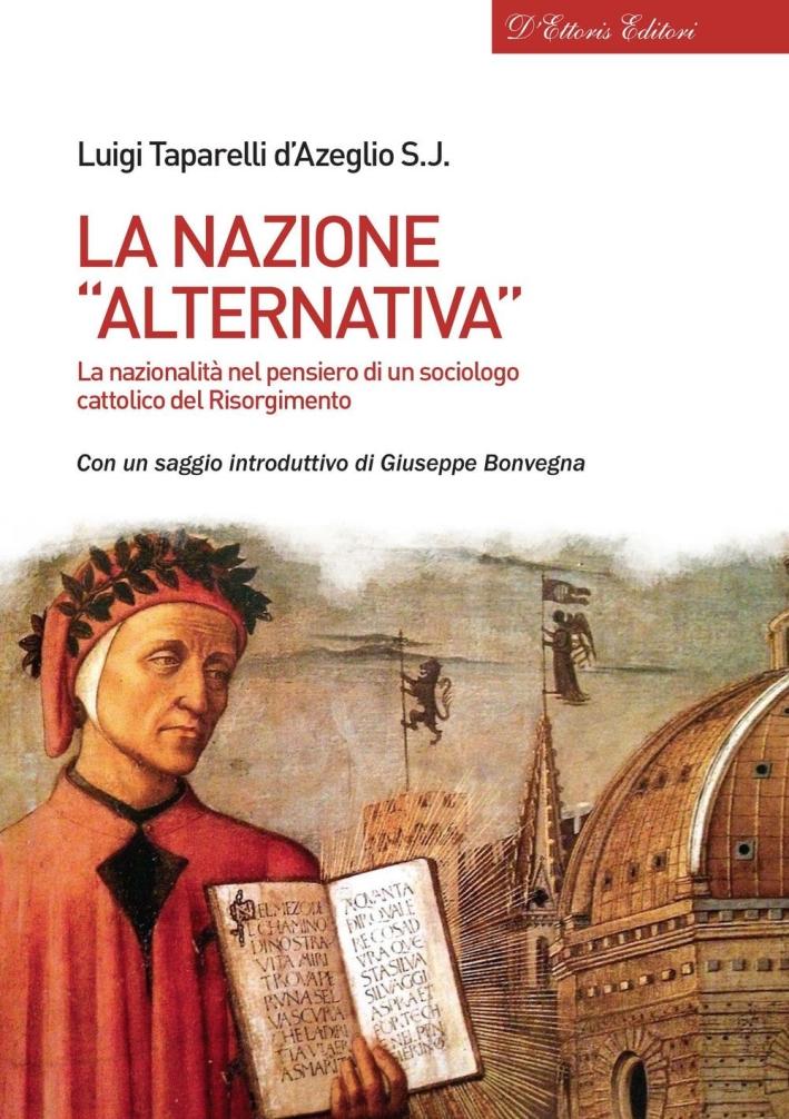 La nazione «alternativa». La nazionalità nel pensiero di un sociologo cattolico del Risorgimento