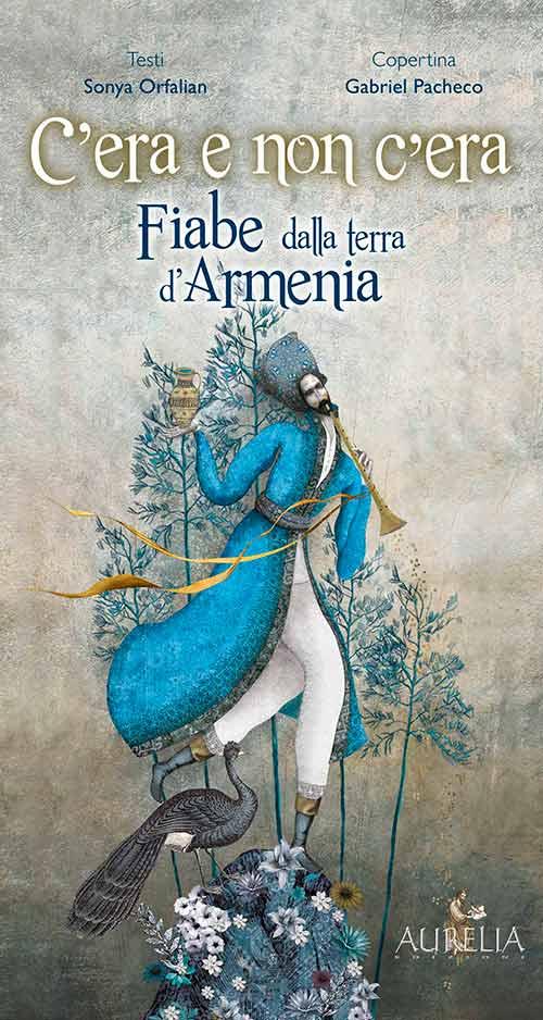 C'era e non c'era. Fiabe dalla terra d'Armenia.