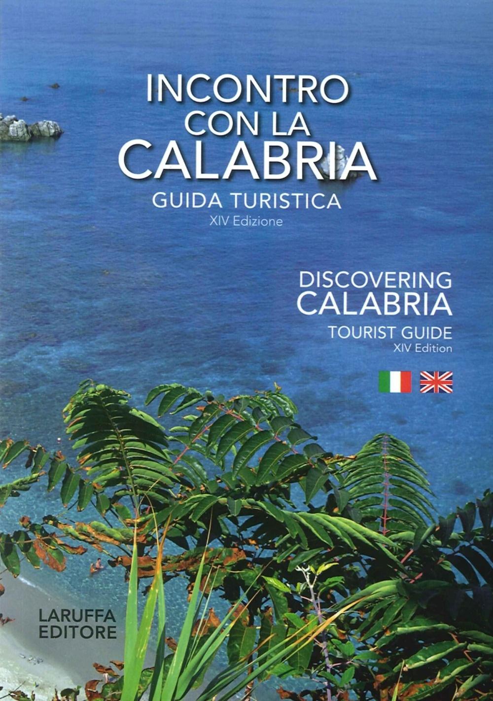 Incontro con la Calabria. Guida Turistica. Discovering Calabria. Tourist Guide.