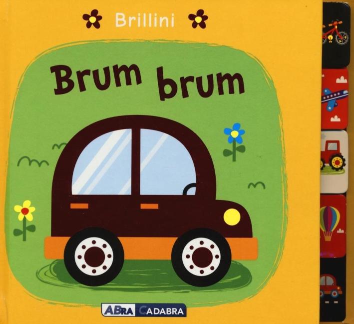 Brum brum. Brillini.