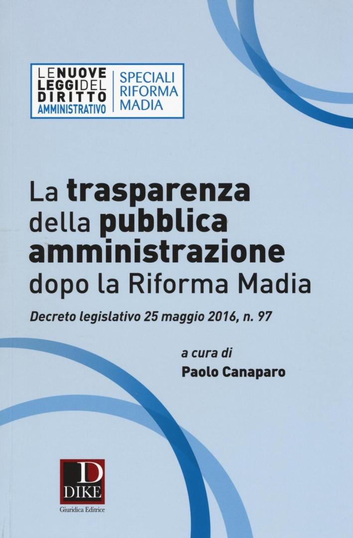 La trasparenza della pubblica amministrazione dopo la riforma Madia.